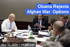 Obama Rejects Afghan War Options