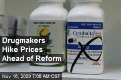 Drugmakers Hike Prices Ahead of Reform