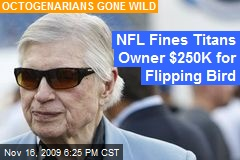 NFL Fines Titans Owner $250K for Flipping Bird