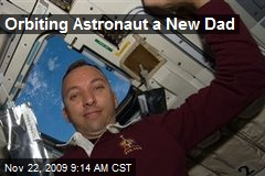 Orbiting Astronaut a New Dad