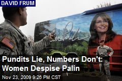 Pundits Lie, Numbers Don't: Women Despise Palin