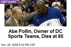 Abe Pollin, Owner of DC Sports Teams, Dies at 85
