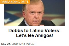 Dobbs to Latino Voters: Let's Be Amigos!