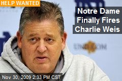 Notre Dame Finally Fires Charlie Weis