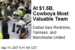 At $1.5B, Cowboys Most Valuable Team