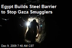 Egypt Builds Steel Barrier to Stop Gaza Smugglers