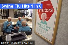 Swine Flu Hits 1 in 6