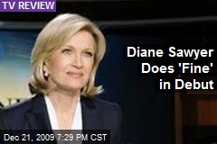 Diane Sawyer Does 'Fine' in Debut