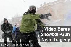 Video Bares Snowball-Gun Near Tragedy