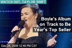 Boyle's Album on Track to Be Year's Top Seller