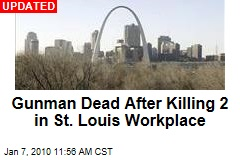 Gunman Dead After Killing 2 in St. Louis Workplace