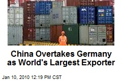 China Overtakes Germany as World's Largest Exporter
