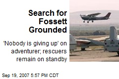 Search for Fossett Grounded