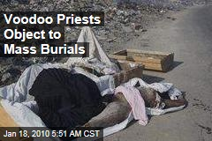 Voodoo Priests Object to Mass Burials