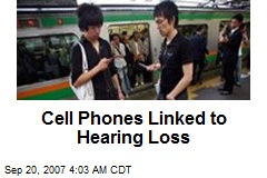 Cell Phones Linked to Hearing Loss