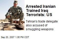 Arrested Iranian Trained Iraq Terrorists: US