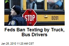Feds Ban Texting by Truck, Bus Drivers