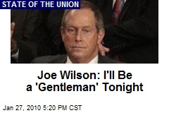 Joe Wilson: I'll Be a 'Gentleman' Tonight