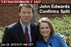 John Edwards Confirms Split