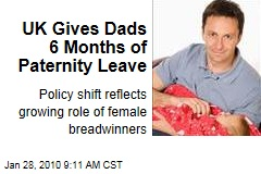 UK Gives Dads 6 Months of Paternity Leave