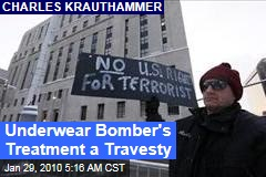 Underwear Bomber's Treatment a Travesty