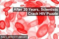 After 20 Years, Scientists Crack HIV Puzzle