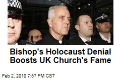 Bishop's Holocaust Denial Boosts UK Church's Fame