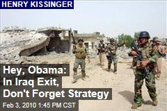 Hey, Obama: In Iraq Exit, Don't Forget Strategy