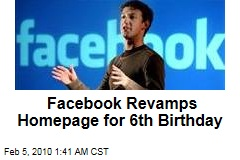 Facebook Revamps Homepage for 6th Birthday