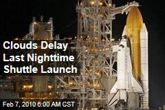 Clouds Delay Last Nighttime Shuttle Launch