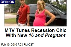 MTV Tunes Recession Chic With New 16 and Pregnant