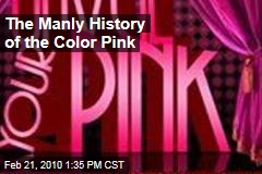 The Manly History of the Color Pink
