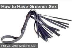 How to Have Greener Sex