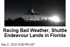 Racing Bad Weather, Shuttle Endeavour Lands in Florida