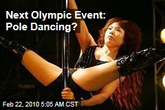 Next Olympic Event: Pole Dancing?