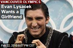 Evan Lysacek Wants a Girlfriend