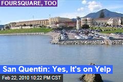 San Quentin: Yes, It's on Yelp