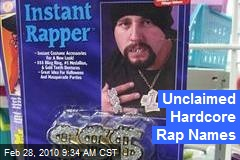 Unclaimed Hardcore Rap Names