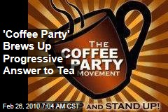 'Coffee Party' Brews Up Progressive Answer to Tea