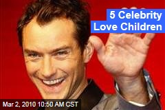 5 Celebrity Love Children
