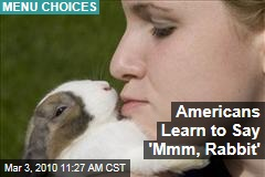 Americans Learn to Say 'Mmm, Rabbit'