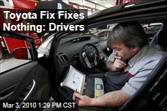 Toyota Fix Fixes Nothing: Drivers
