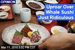Uproar Over Whale Sushi Just Ridiculous