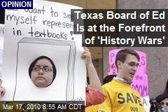 Texas Board of Ed Is at the Forefront of 'History Wars'