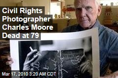 Civil Rights Photographer Charles Moore Dead at 79
