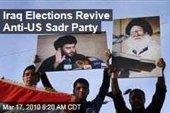 Iraq Elections Revive Anti-US Sadr Party