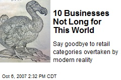 10 Businesses Not Long for This World