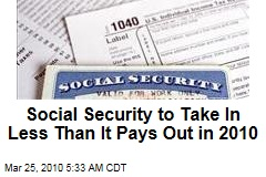 Social Security to Take In Less Than It Pays Out in 2010