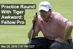 Practice Round With Tiger Awkward: Fellow Pro