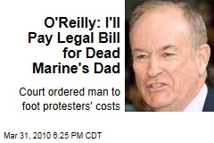 O'Reilly: I'll Pay Legal Bill for Dead Marine's Dad